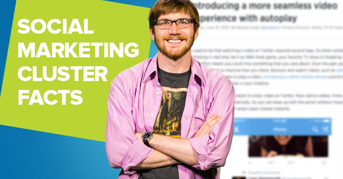 Social Marketing Cluster Facts: Twitter Autoplay Feeds & More!