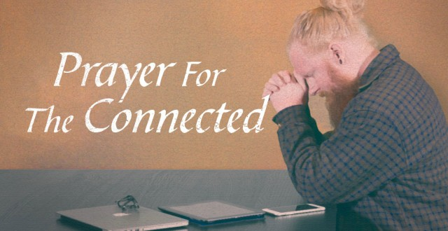 Prayer-for-the-Connected-(header)