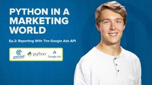 Python in a Marketing World: Reporting with the Google Ads API