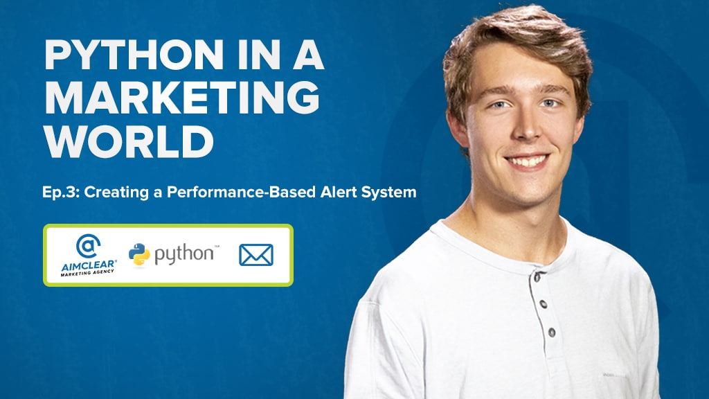 Python in a Marketing World - Create a Performance-Based Alert System
